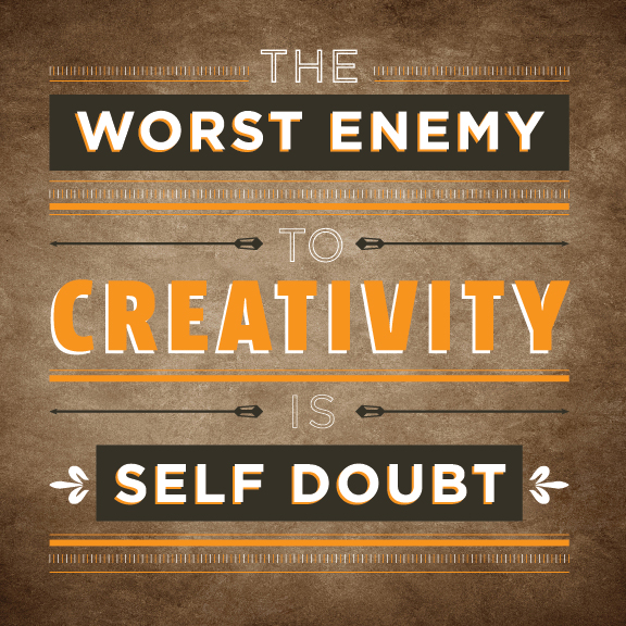 Ditch The Doubt – Just Create!