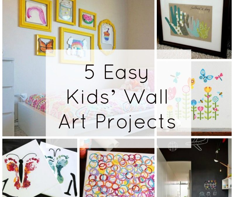 Great 5 Easy Kidsu0027 Wall Art Projects