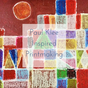 Paul Klee inspired printmaking for kids
